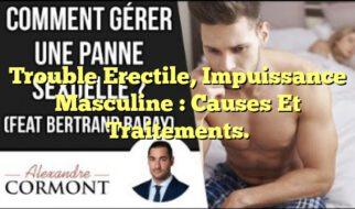 Trouble Erectile, Impuissance Masculine : Causes Et Traitements.
