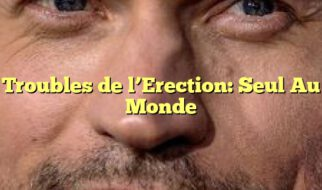 Troubles de l'Erection: Seul Au Monde